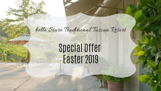 SPECIAL OFFER BELLO STARE EASTER 2019 IN TUSCANY: book at least 3 nights and 1 extra night we'll give it to you!
